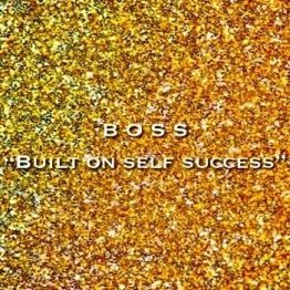 "BOSS ""Built On Self Success"""